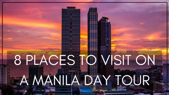 8 Places to Visit On a Manila Day Tour